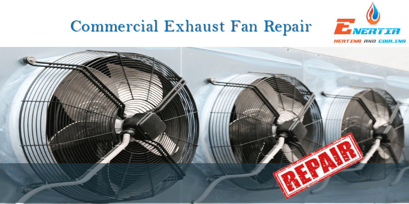 What are the benefits of regular maintenance for commercial exhaust fan?