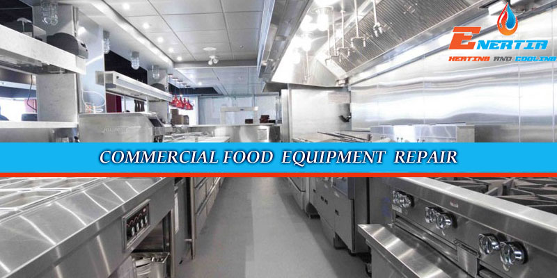 HVAC Basics: Facts About Commercial Food Equipment Repair