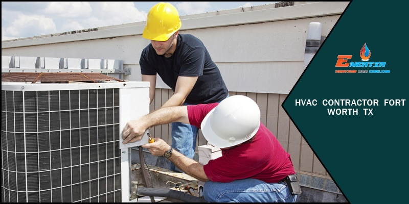 Your go-to Checklist for Hiring HVAC Contractor at Fort Worth, TX